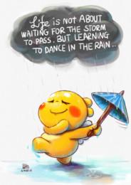 人生不应苦等暴风雨停止,而是学着在雨中起舞